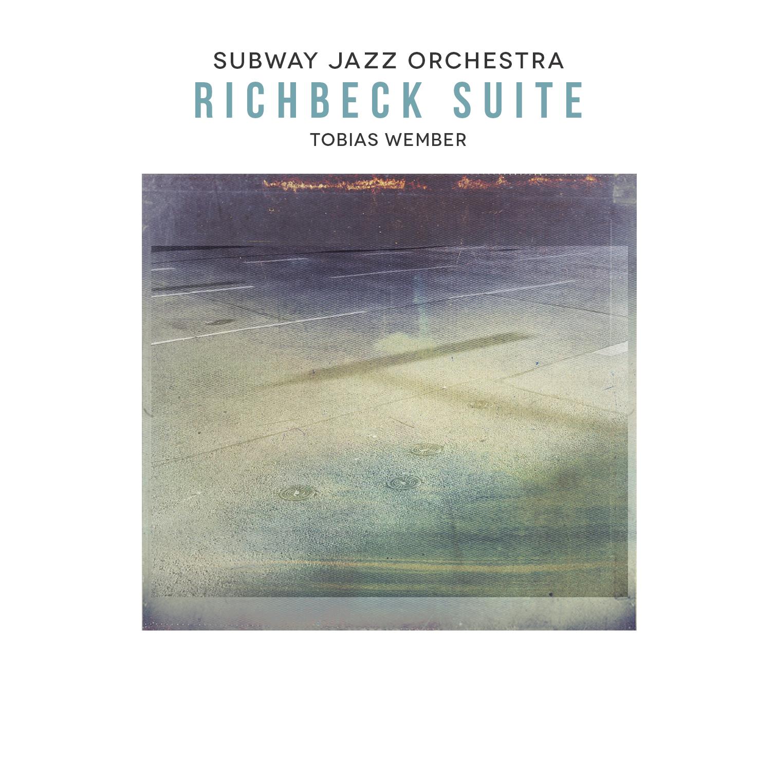 Subway Jazz Orchestra/Tobias Wember - Richbeck Suite